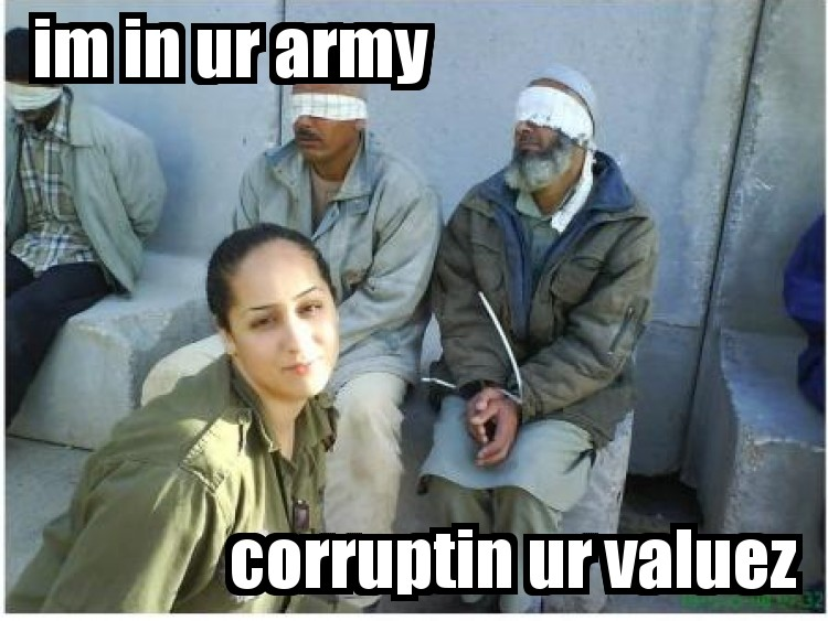 im in ur army, corruptin ur valuez